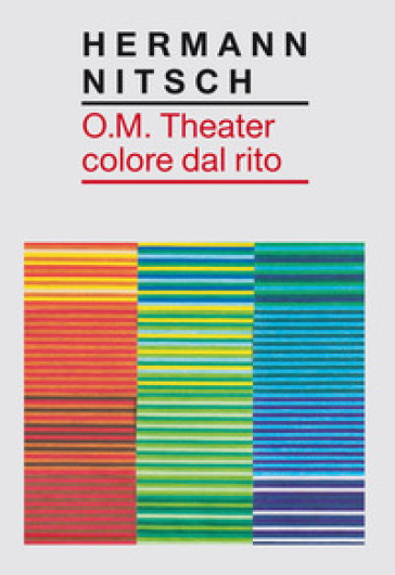 O.M. Theater colore dal rito - Hermann Nitsch | Ericsfund.org