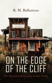 ON THE EDGE OF THE CLIFF - The Complete Ballantyne Action Series