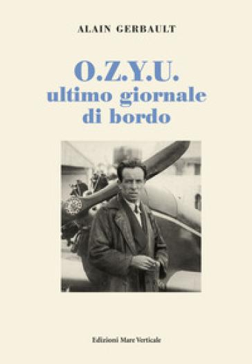 O.Z.Y.U. ultimo giornale di bordo - Gerbault Alain |