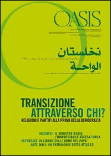 Oasis. 16.Transizione attraverso chi? Cristiani e musulmani tra aspirazioni democratiche e tentazioni egemoniche