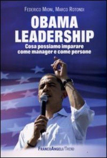 Obama leadership. Cosa possiamo imparare come manager e come persone - Federico Mioni |