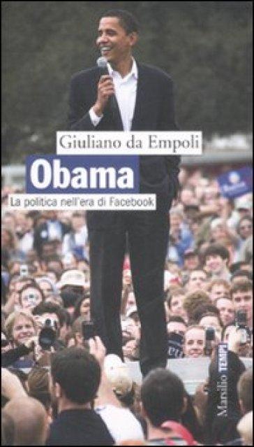 Obama. La politica nell'era di Facebook - Giuliano Da Empoli | Jonathanterrington.com
