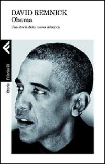 Obama. Una storia della nuova America - David Remnick | Rochesterscifianimecon.com