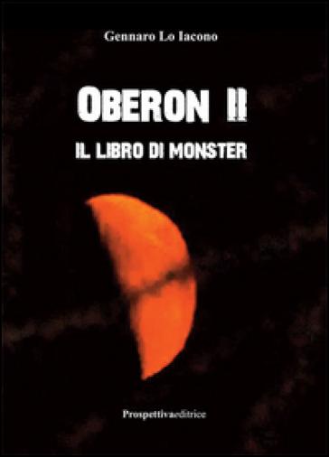 Oberon II. Il libro di Monster - Gennaro Lo Iacono |