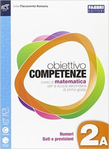 Obiettivo competenze. Vol. 2A-2B-Quaderno. Per la Scuola media. Con e-book. Con espansione online - Gilda Flaccavento Romano   Rochesterscifianimecon.com