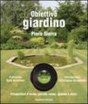 Obiettivo giardino. Fotografare il verde: perché, come, quando e dove - Piero Sierra pdf epub