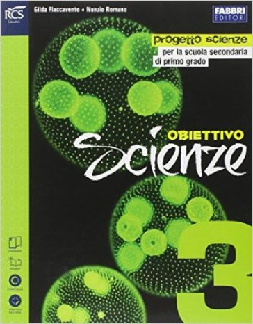 Obiettivo scienze. Per la Scuola media. Con e-book. Con espansione online. 3. - Gilda Flaccavento | Rochesterscifianimecon.com