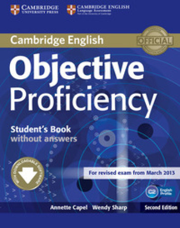 Objective Proficiency. Student's Book without answers with Downloadable Software - Annette Capel | Jonathanterrington.com