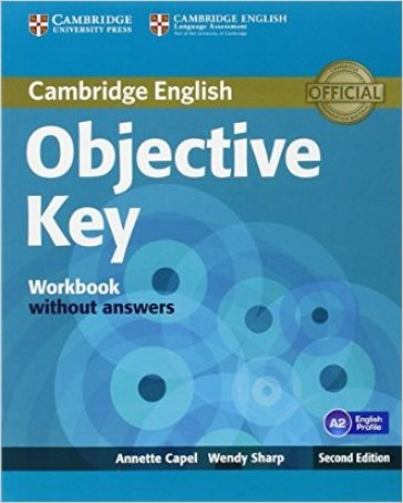 Objective key. Workbook. Without answers. Con espansione online. Per le Scuole superiori
