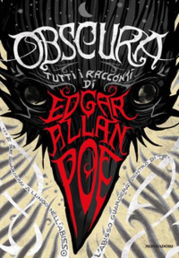 Obscura. Tutti i racconti - Edgar Allan Poe  