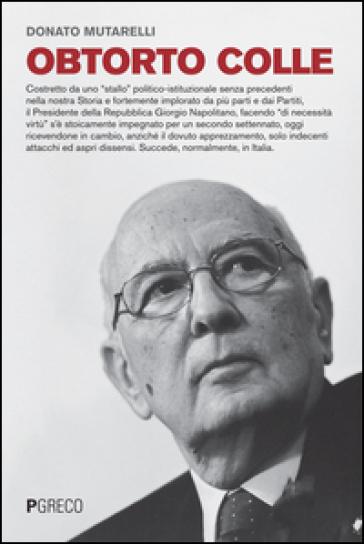 Obtorto colle - Donato Mutarelli |