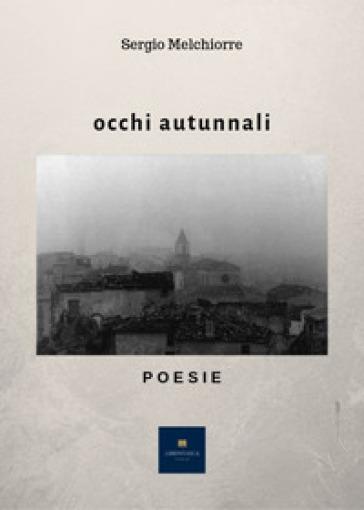 Occhi autunnali - Sergio Melchiorre |