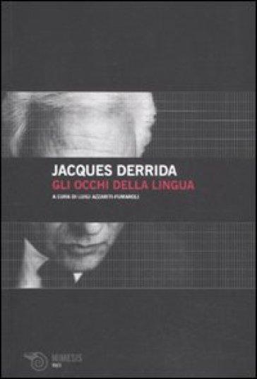 Occhi della lingua (Gli) - Jacques Derrida | Rochesterscifianimecon.com
