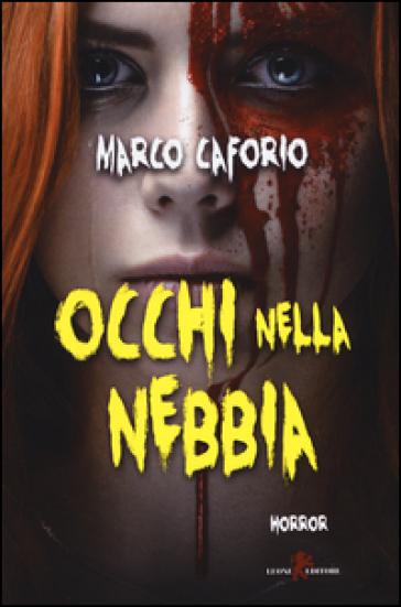 Occhi nella nebbia - Marco Caforio pdf epub