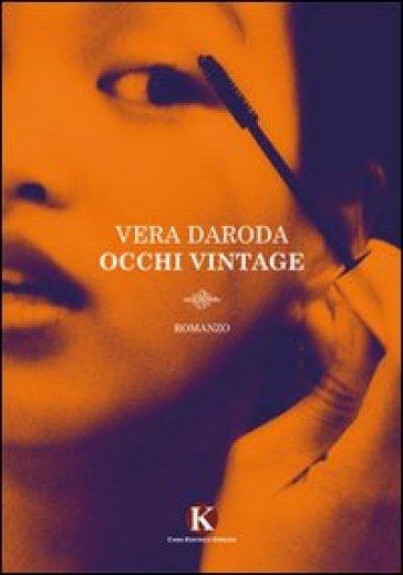 Occhi vintage - Vera Daroda | Kritjur.org
