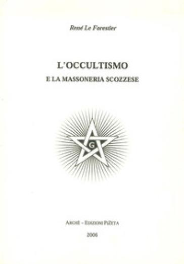 Occultismo e la massoneria scozzese (L') - René Le Forestier | Thecosgala.com