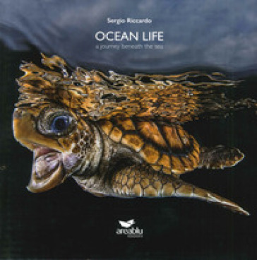 Ocean life. A journey beneath the sea. Ediz. multilingue - Sergio Riccardo |