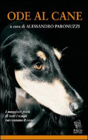 Ode al cane - Alessandro Paronuzzi  