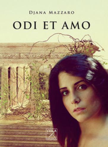 Odi et amo - Djana Mazzaro | Rochesterscifianimecon.com