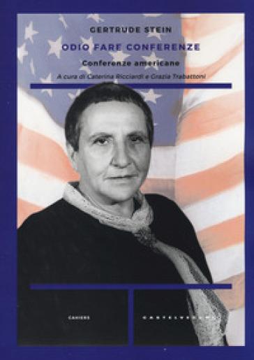 Odio fare conferenze. Conferenze americane - Gertrude Stein | Kritjur.org