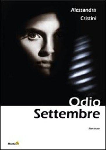 Odio settembre - Alessandra Cristini |