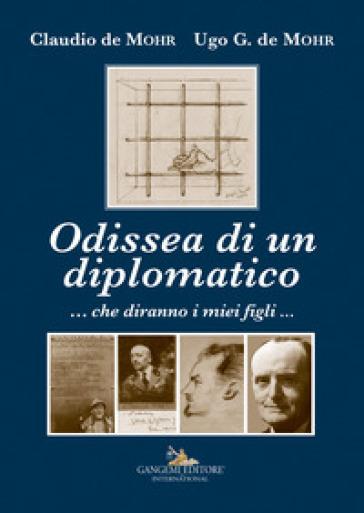Odissea di un diplomatico ...che diranno i miei figli... - Claudio De Mohr | Kritjur.org
