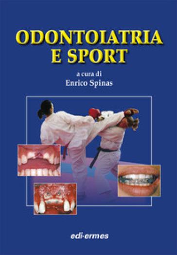 Odontoiatria e sport - E. Spinas   Rochesterscifianimecon.com
