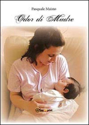 Odor di madre - Pasquale Maisto | Kritjur.org
