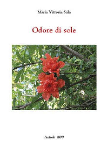Odore di sole - Maria Vittoria Sala | Kritjur.org