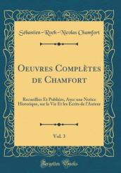 Oeuvres Completes de Chamfort, Vol. 3