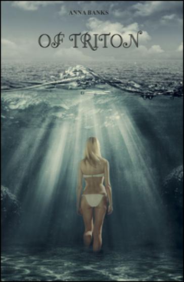Of Triton - Anna Banks |