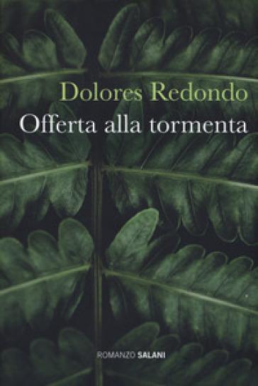 Offerta alla tormenta - Dolores Redondo |