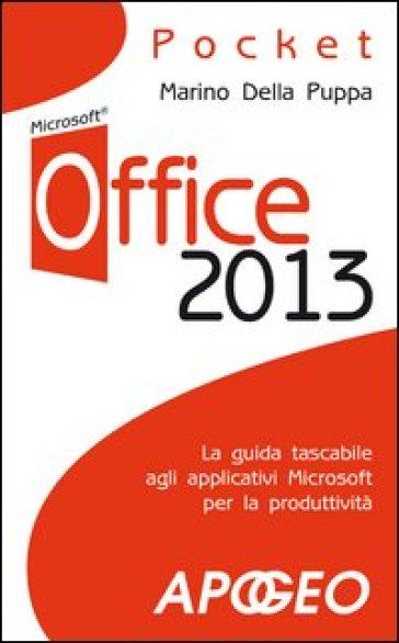 Office 2013. La guida tascabile agli applicativi Microsoft per la produttività