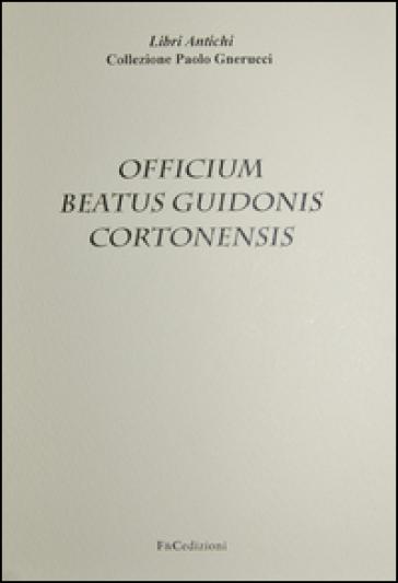 Officium beatus Guidonis Cortonensis