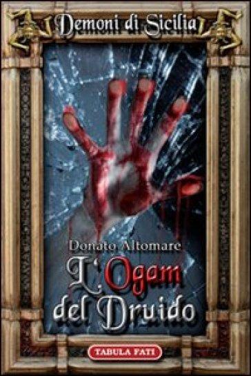 L'Ogam del druido. Dèmoni di Sicilia. 1. - Donato Altomare   Rochesterscifianimecon.com