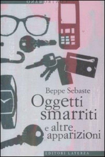 Oggetti smarriti e altre apparizioni - Beppe Sebaste  