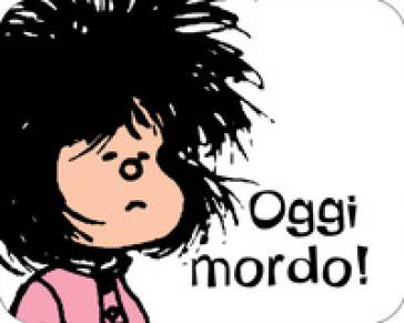 Oggi mordo! Mafalda - Quino | Thecosgala.com