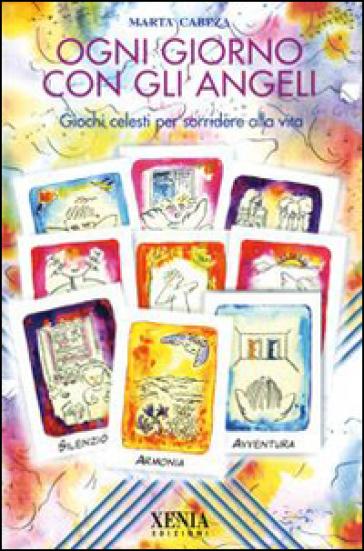 Ogni giorno con gli angeli. Giochi celesti per sorridere alla vita. Con 50 carte - Marta Cabeza |
