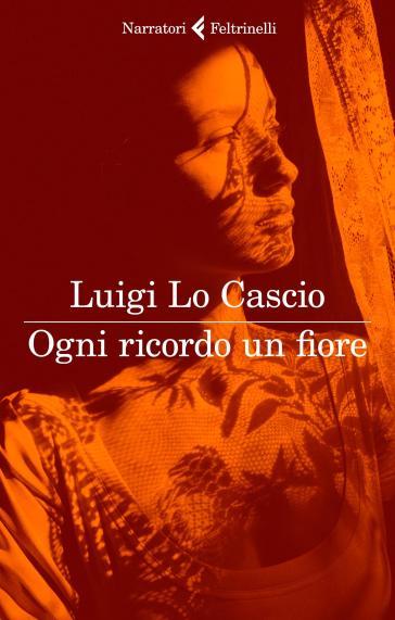 Ogni ricordo un fiore - Luigi Lo Cascio |