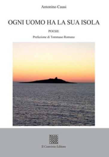 """Antonino Causi, """"Ogni uomo ha la sua isola"""" (ed. Il Convivio)"""