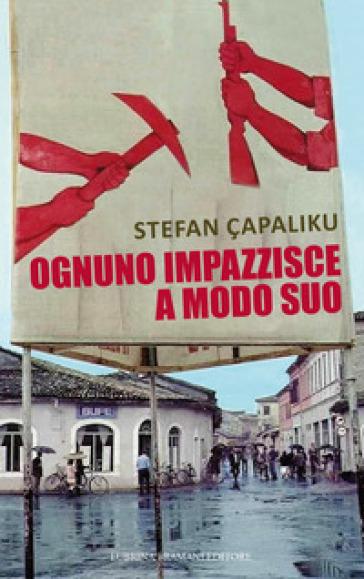 Ognuno impazzisce a modo suo - Stefan Çapaliku |