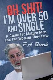 Oh Shit! I m Over 50 and Single