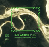 Ojo Andino Perù. Peruvian contemporary artists