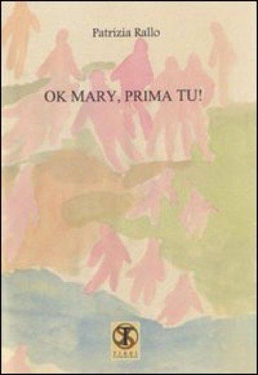Ok Mary, prima tu! - Patrizia Rallo   Kritjur.org