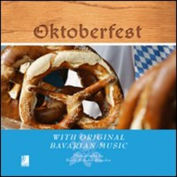 Oktoberfest. With original Bavarian music. Con 4 Cd audio