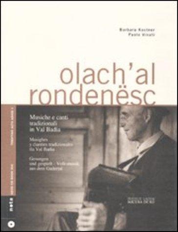 Olach'al rondenesc. Musiche e canti tradizionali in Val Badia. Ediz. italiana e tedesca. Con CD Audio - Barbara Kostner |