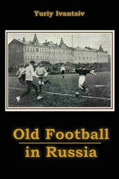 Old Football in Russia