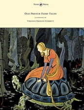 Old French Fairy Tales - Illustrated by Virginia Frances Sterrett