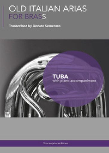 Old Italian Arias for Brass. Tuba - Donato Semeraro  