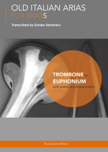 Old Italian Arias for Brass. Trombone. Euphonium - Donato Semeraro |
